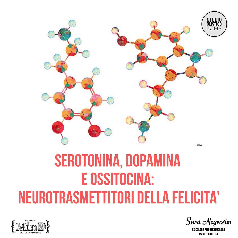 Serotonina Dopamina e Ossitocina: neurotrasmettitori della felicità